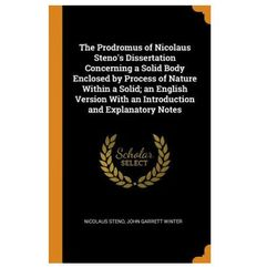 Prodromus of Nicolaus Steno's Dissertation Concerning a Solid Body Enclosed by Process of Nature Within a Solid; An English Version with an Introducti (9780344575877)